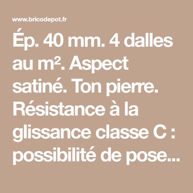 Ep 40 Mm 4 Dalles Au M Aspect Satine Ton Pierre Resistance A La Glissance Classe C Possibilite De P Laine De Roche Plaque De Platre Ba13 Laine De Verre