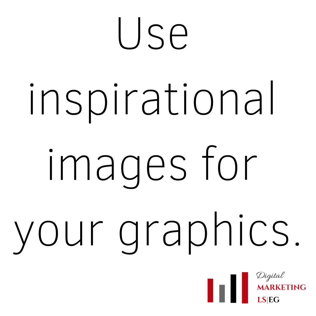 Use Inspirational Images For Your Graphics