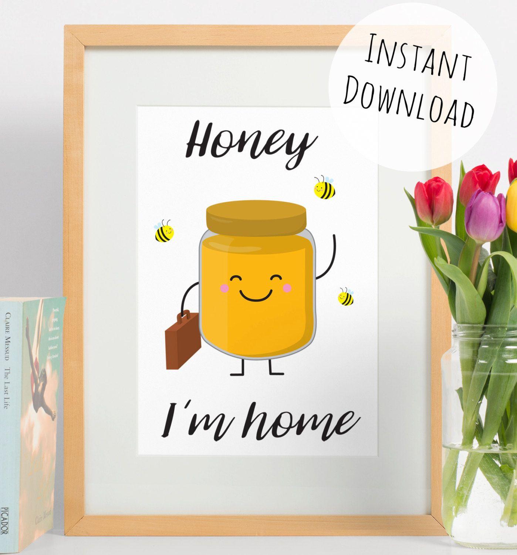 Cute wall art honey im home digital print funny pun