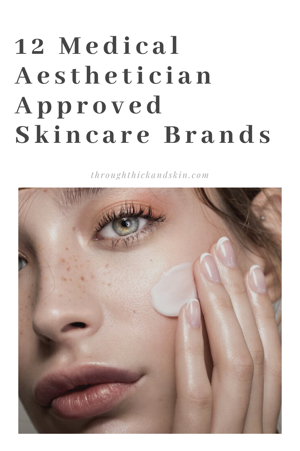 Here S My Latest List Of The 12 Skin Care Brands Approved By Yours Truly A Licensed Medical Aesthetician Or In 2020 Medical Aesthetician Image Skincare Aesthetician