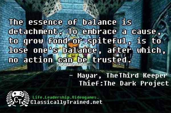 Video Games Quotes The Essence Of Balance Is Detachment To Embrace A Cause To Grow Fond Or Spiteful Is To Lose One S Game Quotes Video Game Quotes Quotes