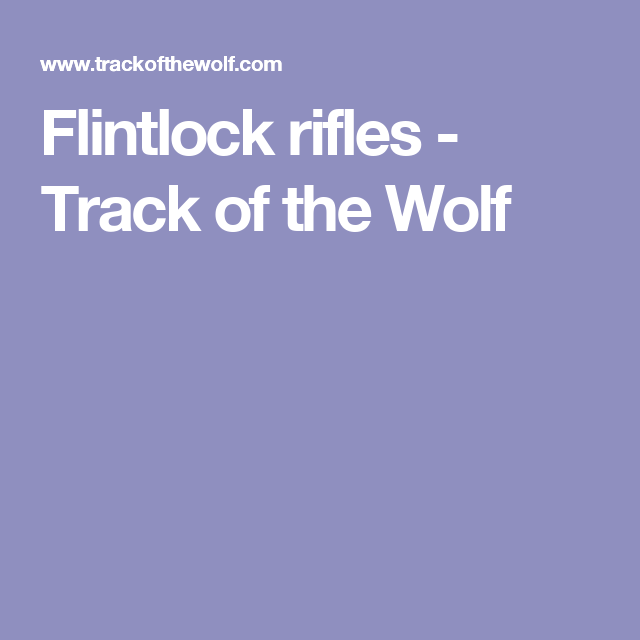 Flintlock rifles - Track of the Wolf   Muzzleloaders