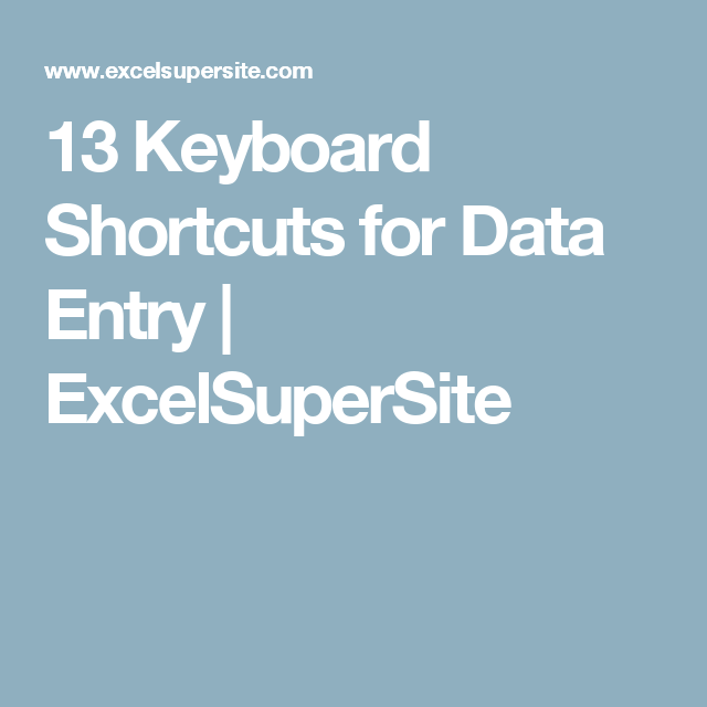 13 Keyboard Shortcuts for Data Entry | ExcelSuperSite