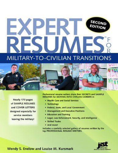 Expert Resumes for Military-To-Civilian Transitions 2nd Ed by Wendy