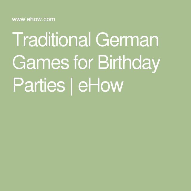 Traditional German Games for Birthday Parties | eHow