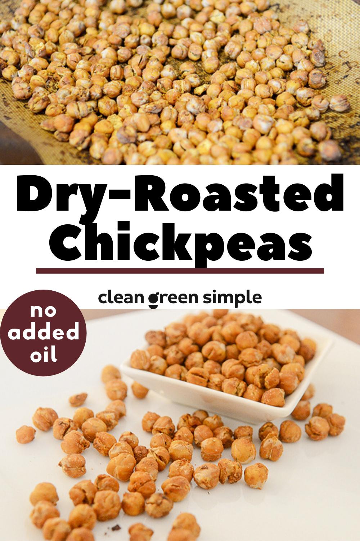 Crispy Dry Roasted Chickpeas Snack No Oil Clean Green Simple In 2020 Roasted Chickpeas Healthy Vegan Snacks Vegan Recipes Easy