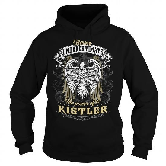 KISTLER KISTLERYEAR KISTLERBIRTHDAY KISTLERHOODIE KISTLERNAME KISTLERHOODIES  TSHIRT FOR YOU