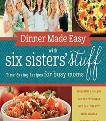 Dinner made easy with six sisters stuff time saving recipes for dinner made easy with six sisters stuff time saving recipes for busy moms pdf books library land forumfinder Gallery
