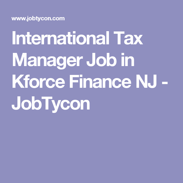 International Tax Manager Job In Kforce Finance Nj  Jobtycon