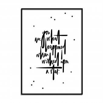 YOU ARE WHAT HAPPENED WHEN I WISHED UPON A STAR – Mit Sternen - Dearletters
