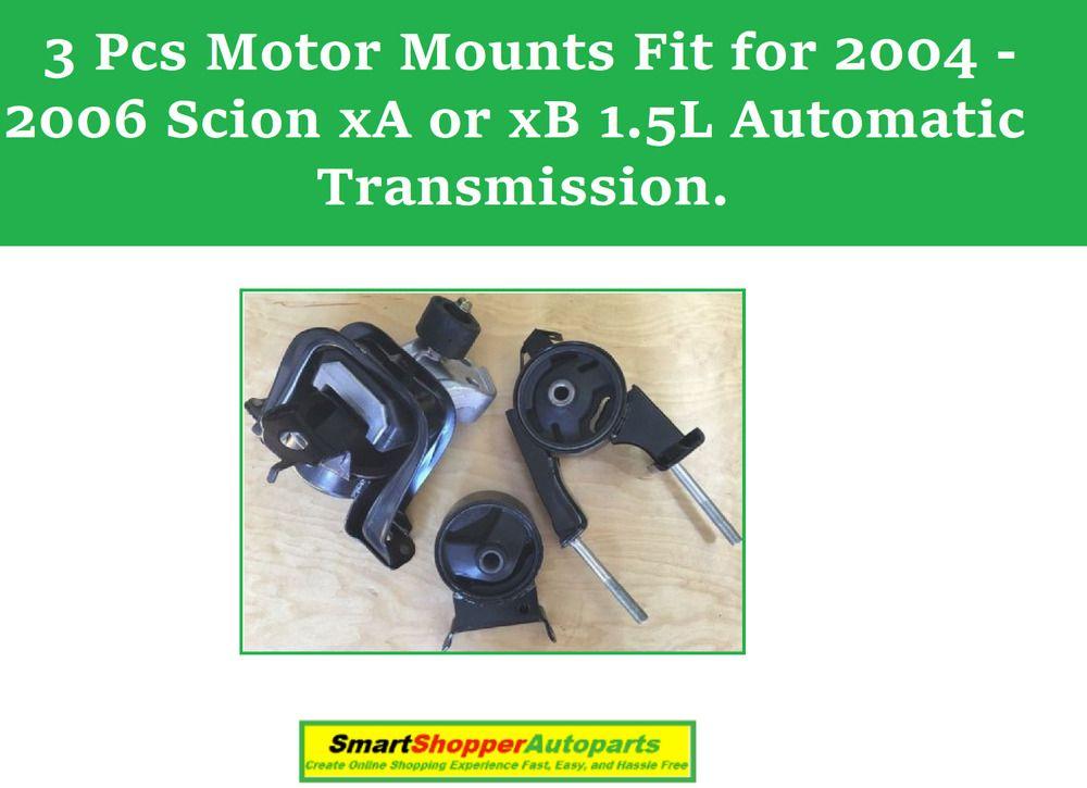 3 Pcs Motor Mounts Fit For 2004 2006 Scion Xa Xb 1 5l Automatic Transmission Aftermarketproducts