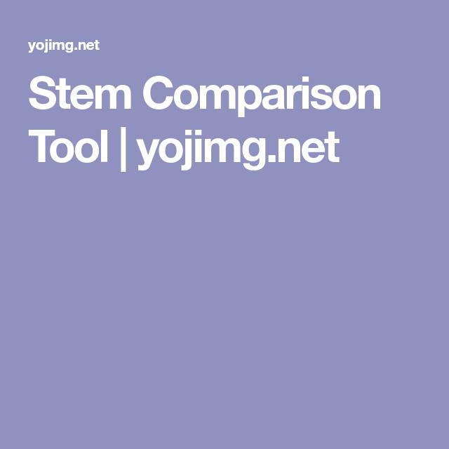 Stem Comparison Tool Yojimg Net Tools