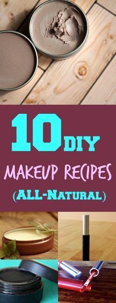 10 All-Natural DIY Makeup Recipes #organicmakeup