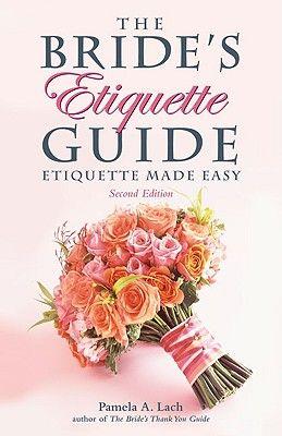 """""""The Bride's Etiquette Guide: Etiquette Made Easy"""" by Pamela Lach."""