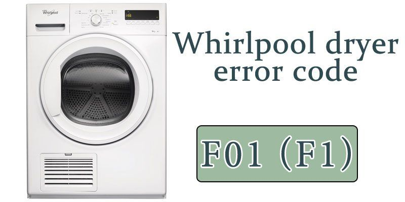 Detailed Instructions On How To Fix The Error Code F01 F70 F28 F2 F22 F31 F1 F06 In The Wh Whirlpool Dryer Error Code Refrigeration And Air Conditioning