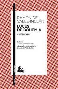 Luces de bohemia. Autor: Ramón Valle Inclán. Libro obligatorio para segundo Bachillerato. ...