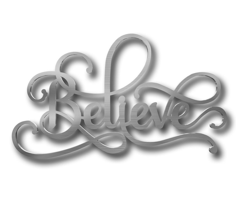 Believe Sign, Word Art, Metal Wall Art, Metal Decor, Contemporary ...