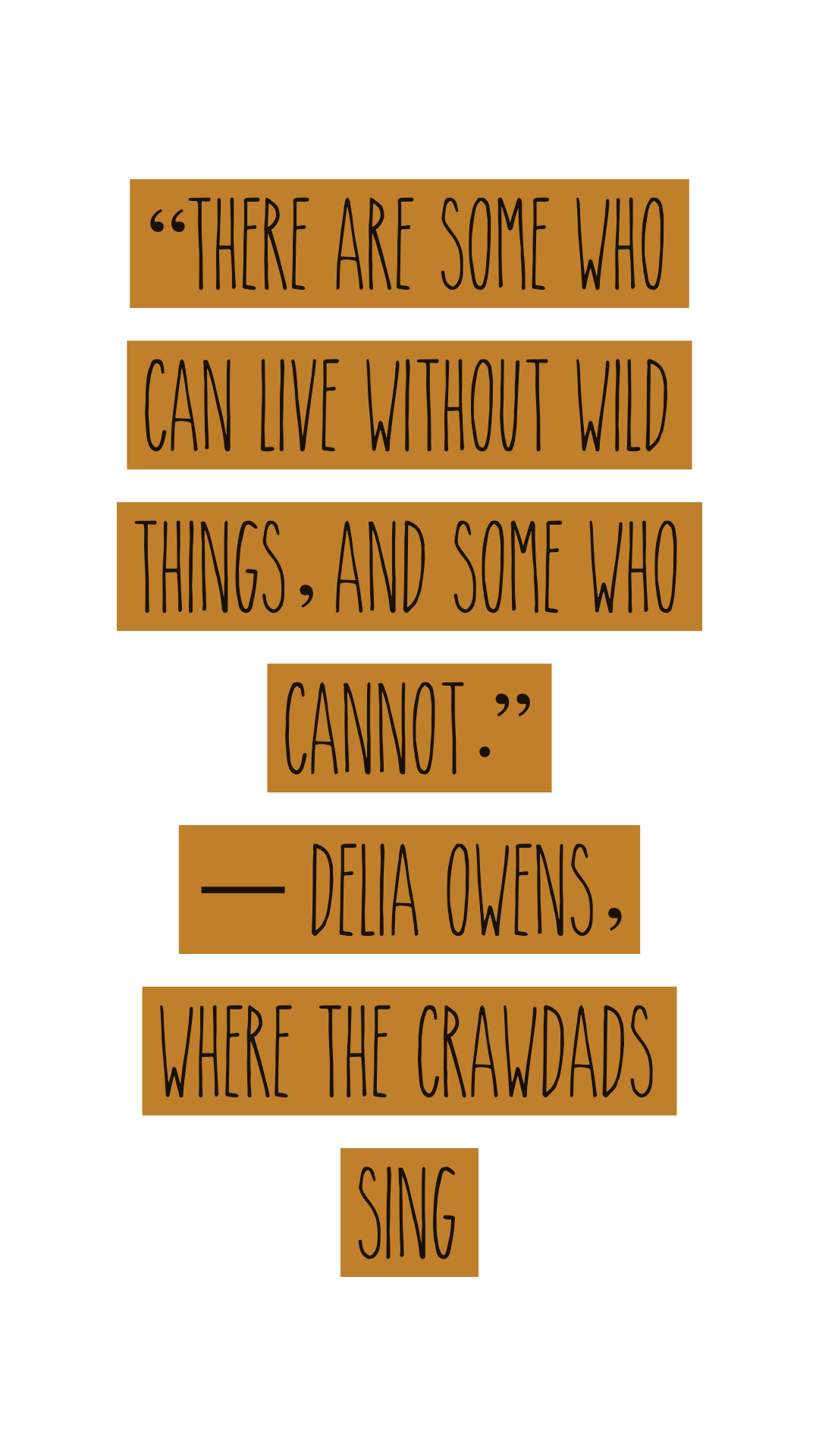 There are some who can live without wild things and some