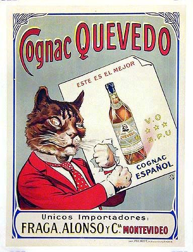 ca. 1910 - Delightful and scarce Cognac poster featuring well dressed and sophisticated cat. The cognac itself comes from Spain, the importer was from Uruguay, the printing was done in Paris France! An international poster for sure