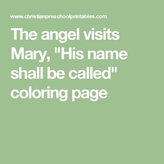 The Angel Visits Mary His Name Shall Be Called Coloring Page