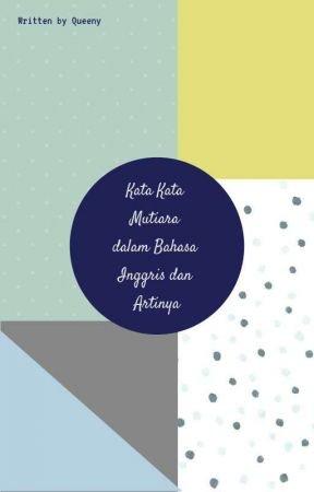 Kata Kata Mutiara Dalam Bahasa Inggris Dan Artinya Kata Kata Motivasi Membaca Buku Kata Kata Mutiara