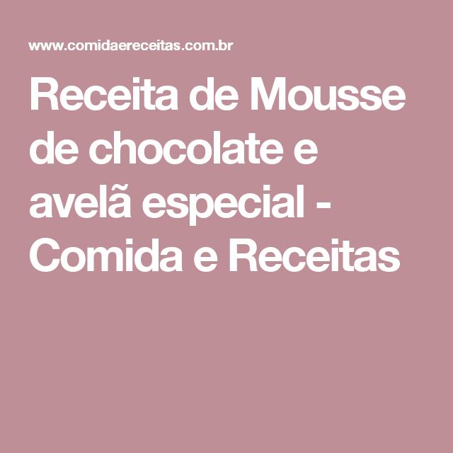 Receita de Mousse de chocolate e avelã especial - Comida e Receitas