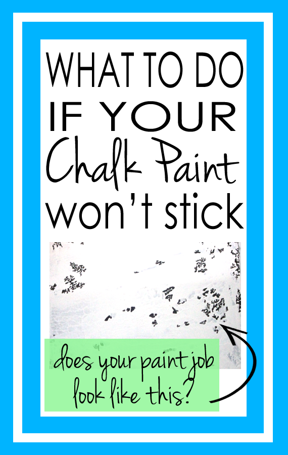 If You Re In The Middle Of Using Chalk Paint And It Just Isn T Sticking To Your Piece I Can Help Here Is How Fix Job When