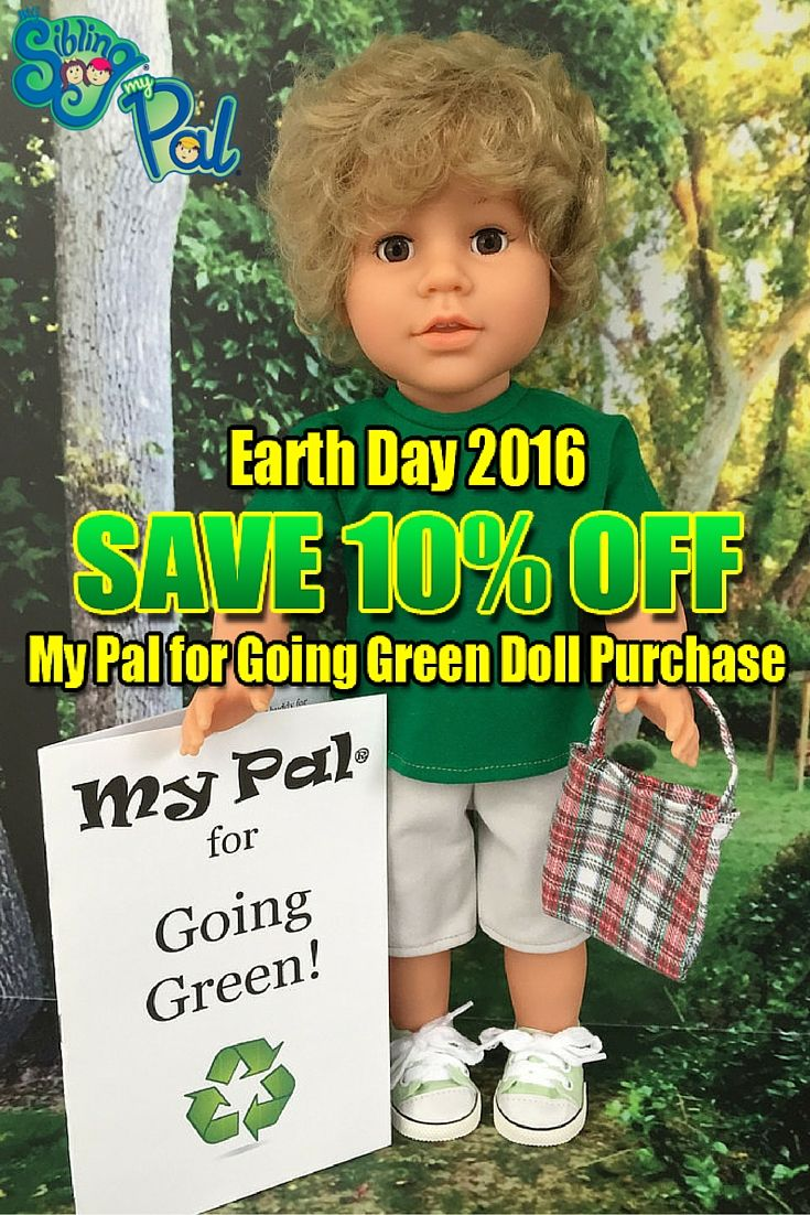 Happy #EarthDay 2016! This is one of our favorite celebrations of the year. This weekend save 10% on your My Pal for Going Green doll purchase.