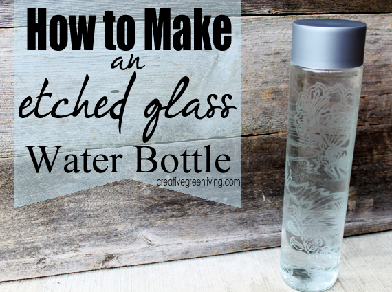 How To Make An Etched Glass Water Bottle Water Bottle Crafts Etched Glass Water Bottles Bottle Crafts