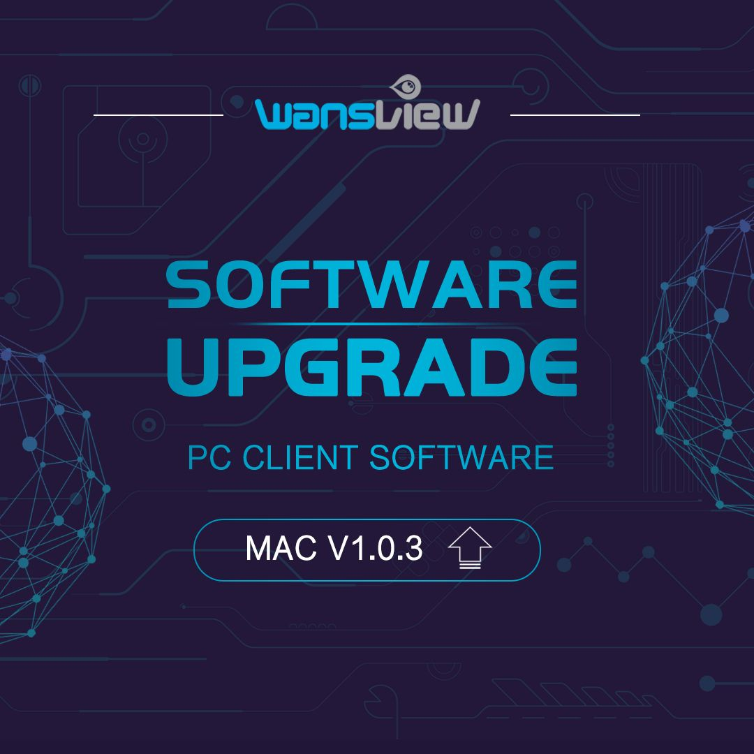2019 的 Wansview PC software Version V 1 0 3 released- #Mac