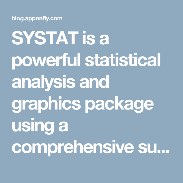SYSTAT is a powerful statistical analysis and graphics package using a comprehensive suite of statistical functions along with brilliant 2D and 3D charts and graphs.  #Apponfly #SYSTAT #Cloud #Licence #Software
