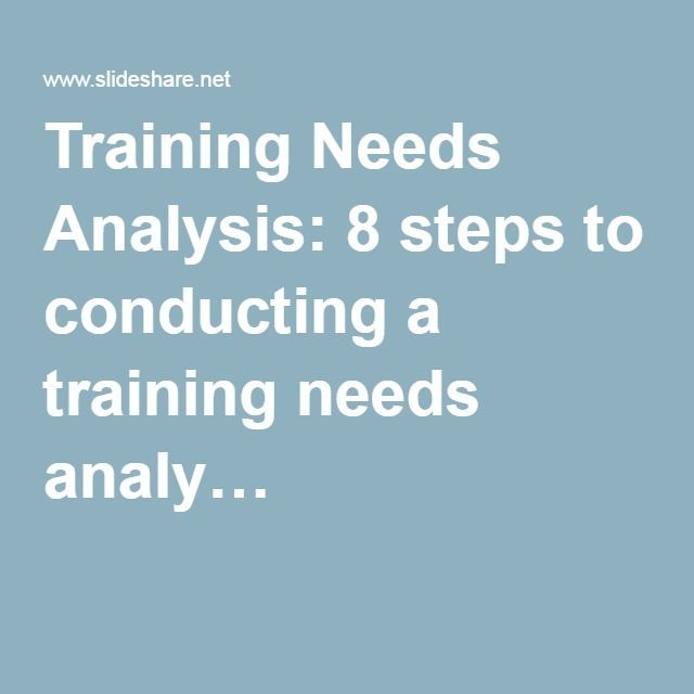 Training Needs Analysis 8 steps to conducting a training needs - needs analysis