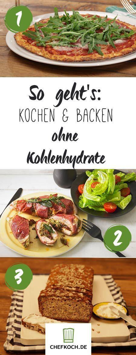Ohne Kohlenhydrate kochen und backen  - Gesunde Rezepte ohne Kohlenhydrate -
