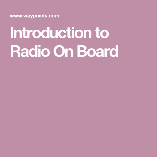 Introduction to Radio On Board