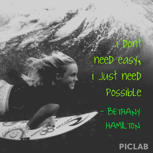 """Bethany Hamilton Quotes: Bethany Hamilton #quote """"I Don't Need Easy, I Just Need"""
