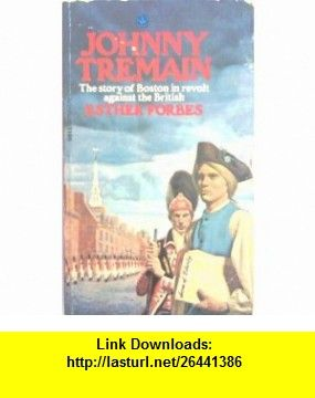 Johnny tremain a novel for old young a story of boston in revolt johnny tremain a novel for old young a story of boston in revolt ester fandeluxe Choice Image