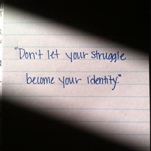 But I WILL claim the courage and bravery it took to overcome those struggles as part of who I am.