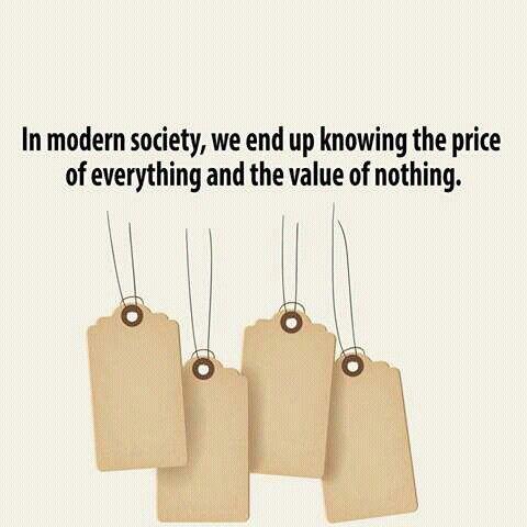 En la sociedad moderna, terminamos sabiendo el precio de todo y el valor de nada. #quote #value #money #society #capitalism