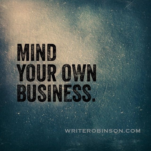 Hugedomains Com Business Quotes Funny Mind Your Own Business Quotes Minding Your Own Business