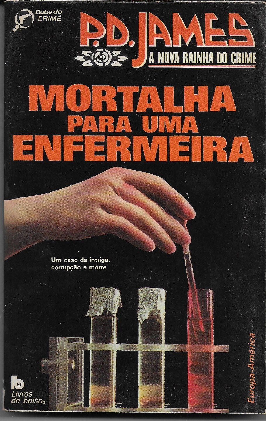 Mortalha Para Uma Enfermeira - P. D. James   Mortalha, Enfermeira, Livros