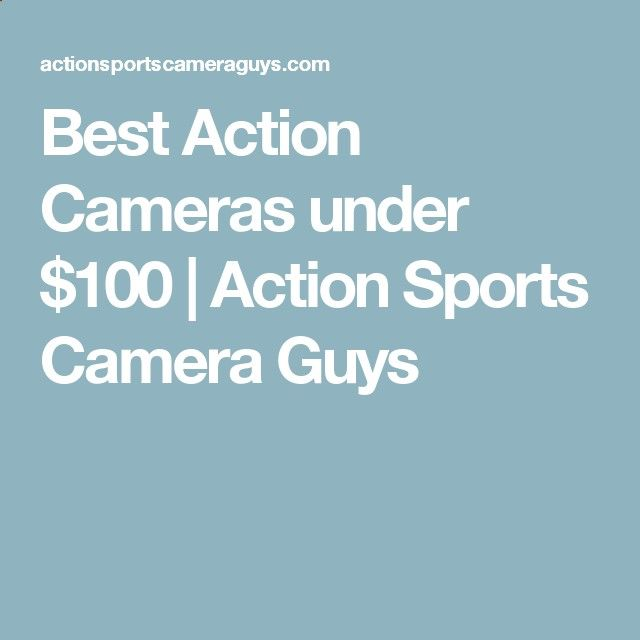 Best Action Cameras under $100 | Action Sports Camera Guys