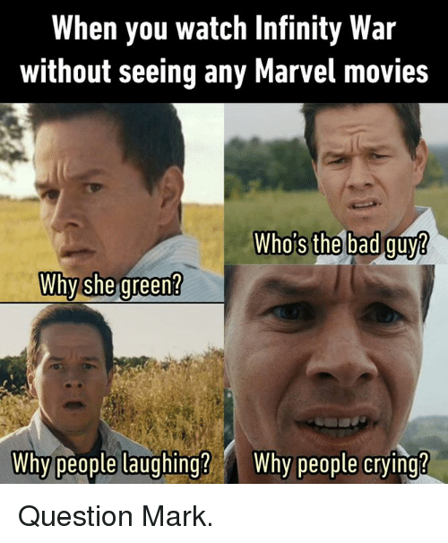 Crying, Dank, and Movies When you watch Infinity War
