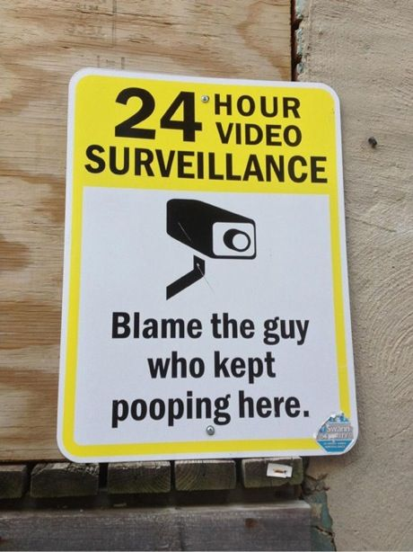 24 Hour Video Surveillance Blame The Guy Who Kept Pooping Here Funny Sign Fails Funny Street Signs Funny Road Signs