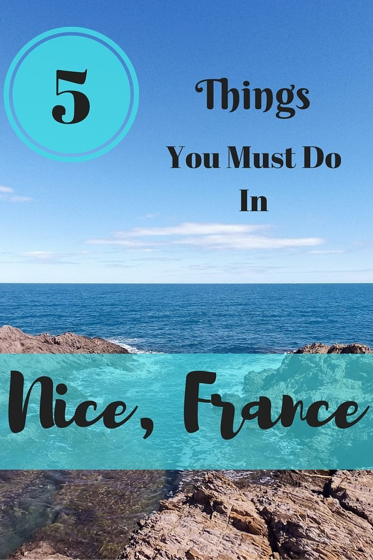 What to do on your visit to Nice, France.