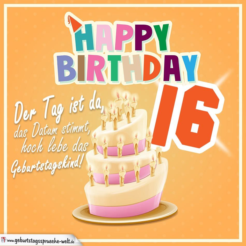 16 Geburtstag Geburtstagsspruche Happy Birthday Geburtstagskind
