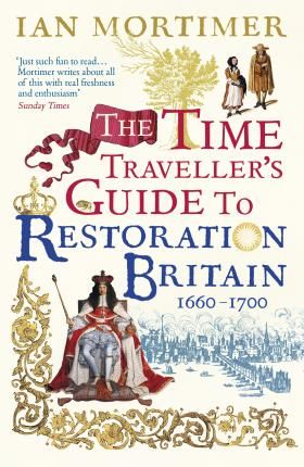 Download ebook the time travellers guide to restoration britain free ebook the time travellers guide to restoration britain life in the age of samuel pepys isaac newton and the great fire of london epub pdf fandeluxe Choice Image
