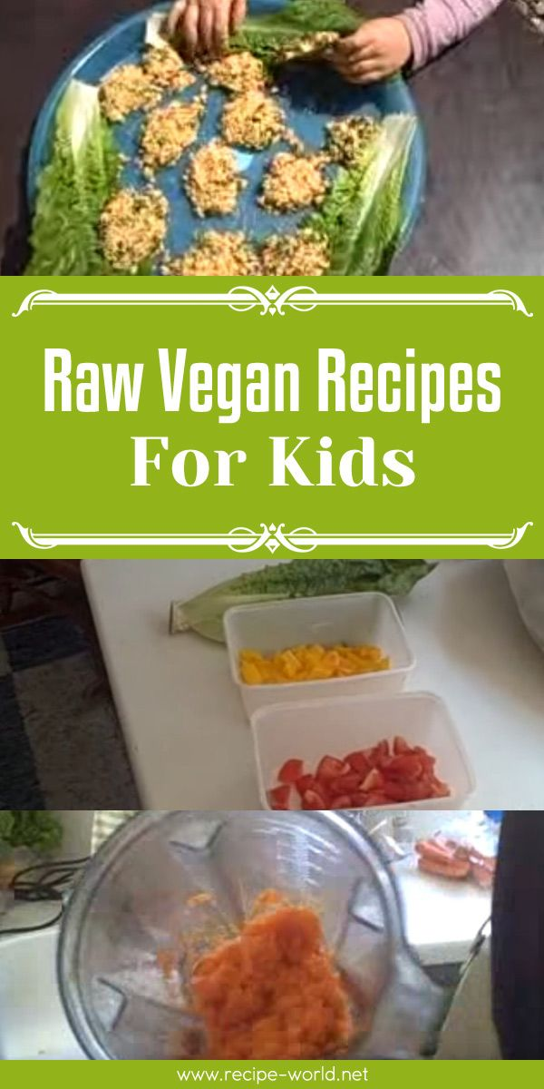 Raw Vegan Recipes For Kids Healthy Vegan Food Raw Vegan