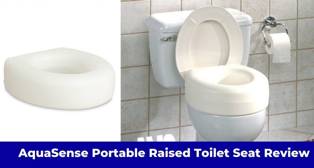 The Post Aquasense Portable Raised Toilet Seat Review Appeared