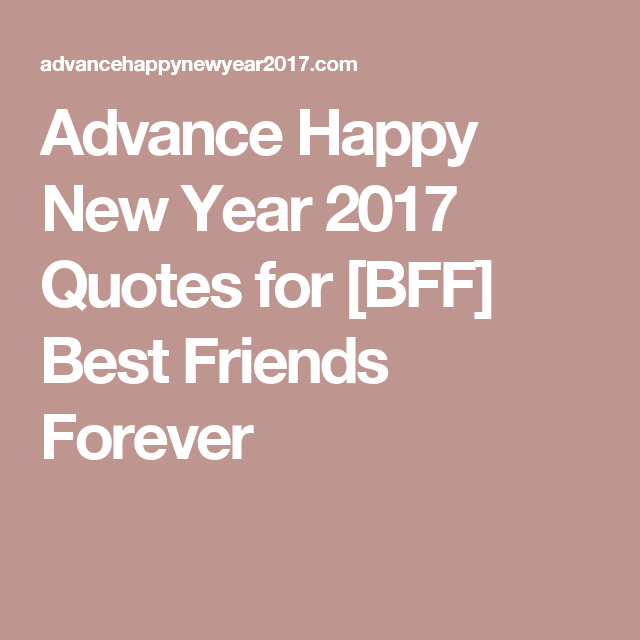 Superb Advance Happy New Year 2017 Quotes For [BFF] Best Friends Forever