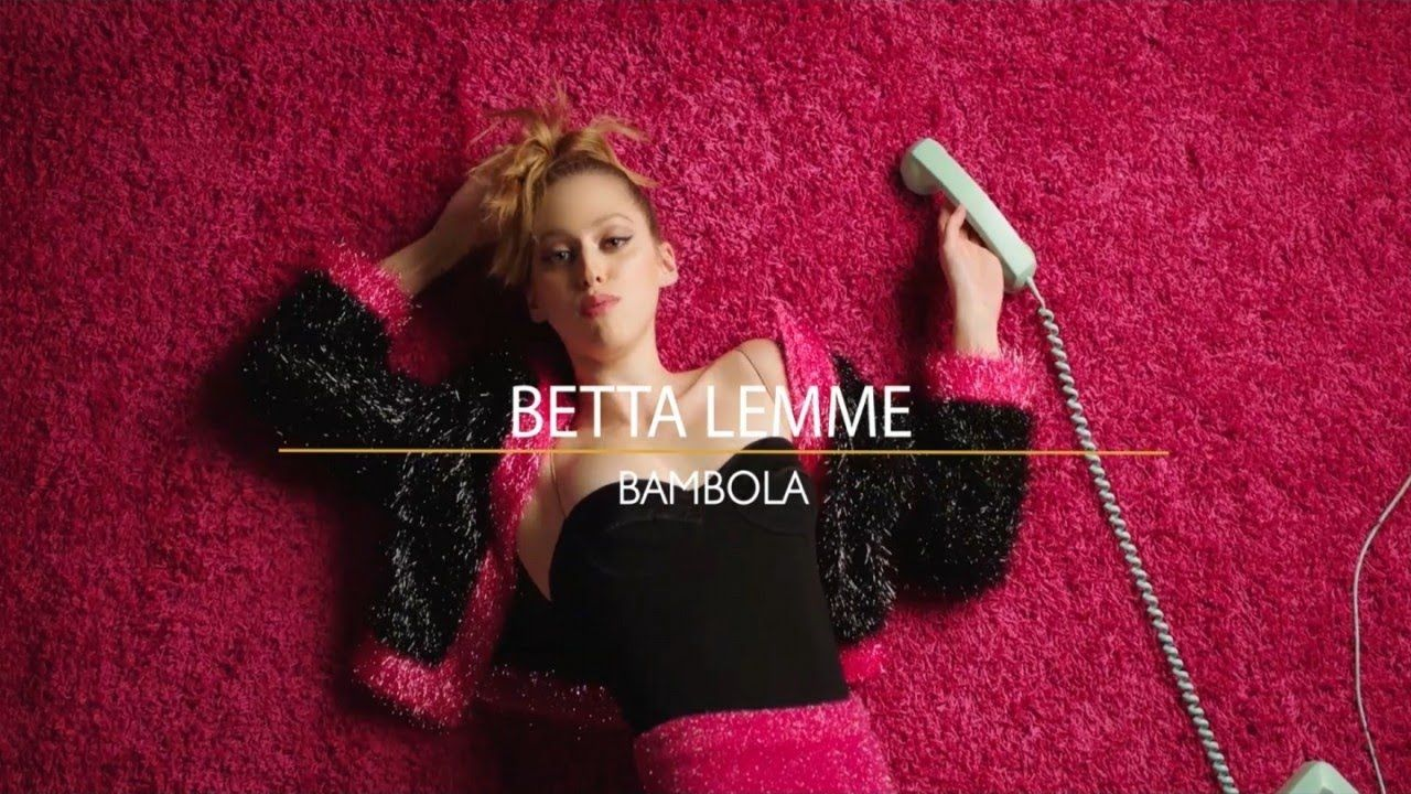 Novita Musica Betta Lemme Bambola Con Testo E Video Ufficiale